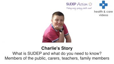 Charlie's Story What is SUDEP and what do you need to know? Members of the public, carers, teachers, family members Thumbnail