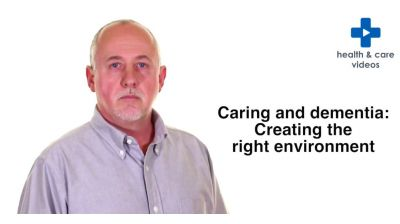 Caring and Dementia: Creating the right environment Thumbnail
