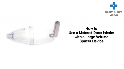 How to use a Metered Dose inhaler with a Large Volume Spacer Device Thumbnail