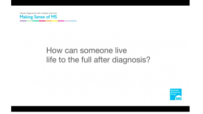 How can someone live life to the full after diagnosis with MS? Thumbnail