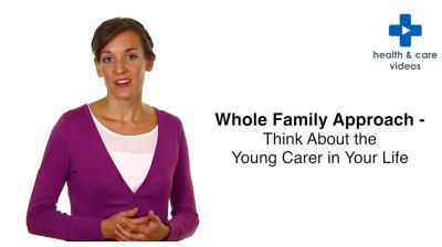 Whole Family Approach - Think About the Young Carer in Your Life Thumbnail