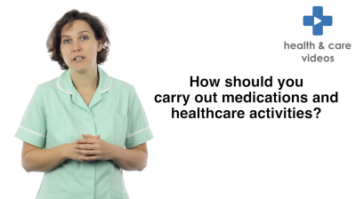 How should you carry out medications and healthcare activities Thumbnail