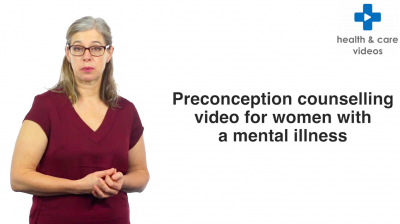 Preconception counselling video for women with a mental illness Thumbnail
