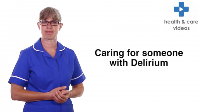 Caring for someone with Delirium Thumbnail