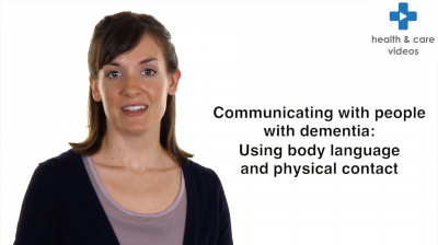 Communicating with people with Dementia: Using body language and physical contact Thumbnail