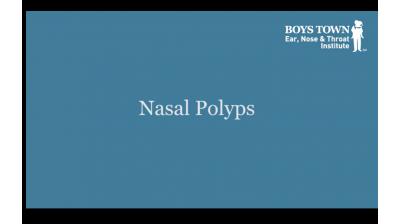 Nasal Polyps - Boys Town Ear, Nose & Throat Institute Thumbnail