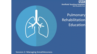 Session 2 Pulmonary rehabilitation Managing Breathlessness Thumbnail